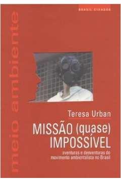 Missao (quase) Impossivel: Aventuras e Desventuras do Movimento