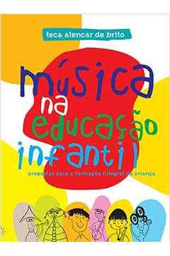 Música na Educação Infantil Propostas para a Formação Integral da Criança