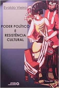 Poder Político e Resistência Cultural