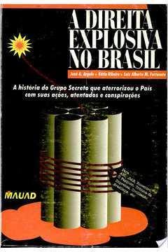 A Direita Explosiva no Brasil