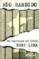 Rio Bandido uma Reportagem Sub Urbana