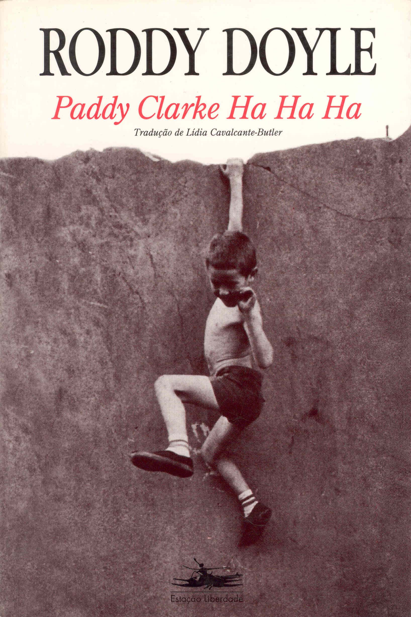paddy clarke ha ha ha essays English term papers (paper 8086) on paddy clarke: 'paddy clarke, ha ha ha' has no authorial presence at all yet the reader gains a richer understanding of paddy's situation than he, or any ten year o.