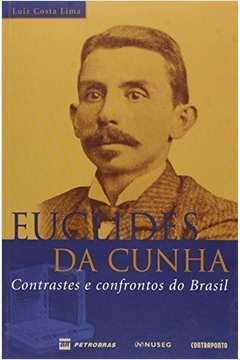 Euclides da Cunha: Contrastes e Confrontos do Brasil