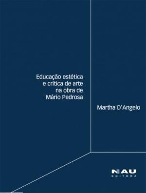Educacão Estética e Crítica de Arte na Obra de Mário Pedrosa