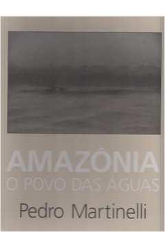 Amazônia - o Povo das Águas