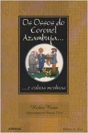 Ossos Do Coronel Azambuja, Os - E Outras Mentiras