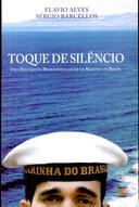 Toque de Silêncio - uma História de Homosexualidade na Marinha do Bras