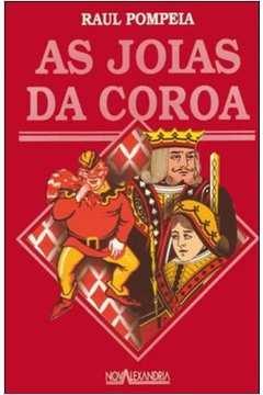 Livro: As Joias da Coroa - Raul Pompeia | Estante Virtual