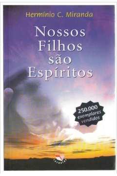 Nossos Filhos São Espíritos 8ª Edição  8ª Reimpressão