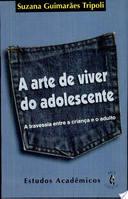 A Arte de Viver do Adolescente