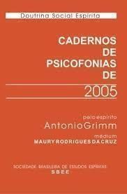 Cadernos de Psicofonias de 2005 Doutrina Social Espírita