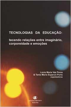 Tecnologias da Educacao Tecendo Relacoes Entre I