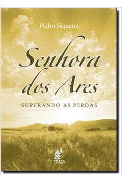 Senhora dos Ares - Superando as Perdas