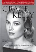 Grace Kelly - a Vida da Princesa de Hollywood