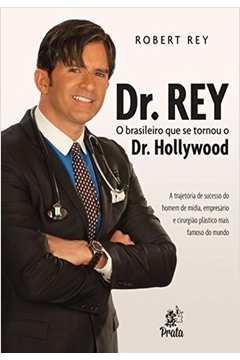 Dr. Rey: O Brasileiro que Se Tornou o Dr. Hollywood