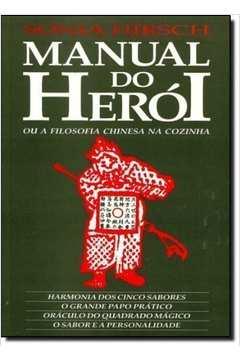 Manual do Herói Ou a Filosofia Chinesa na Cozinha
