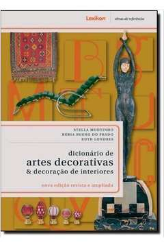 Dicionário de Artes Decorativas & Decoracão de Interiores