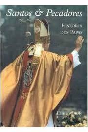 Santos e Pecadores - História dos Papas