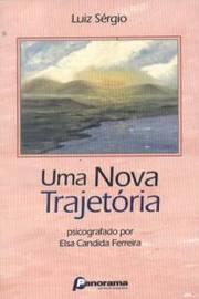 Uma Nova Trajetoria - Psicografado Por Elsa Candida Ferreira