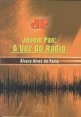 Jovem Pan: a voz do rádio
