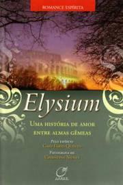 ELYSIUM - UMA HISTORIA DE AMOR ENTRE ALMAS GEMEAS