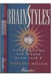 Brainstyles - Mude Sua Vida Sem Mudar Quem Você É