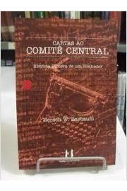 Cartas ao Comitê Central História Síncera de um Sonhador