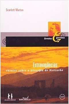 Extravagancias - Ensaios Sobre A Filosofia De Nietzsche