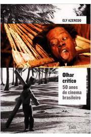 Olhar Crítico - 50 Anos de Cinema Brasileiro