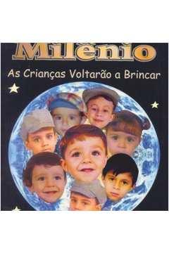Terceiro Milenio as Criancas Voltarao a Brincar