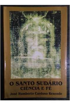 O Santo Sudário - Ciência e Fé