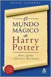 O Mundo Mágico de Harry Potter Mitos Lendas e Histórias Fascinantes