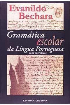 Gramática Escolar da Língua Portuguesa - com exercicios