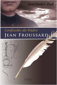 Confissoes do Padre Jean Froussard