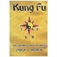 Kung Fu um Caminho para a Saude Fisica e Mental