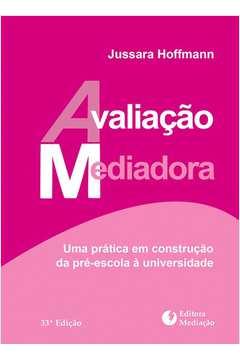 AVALIACAO MEDIADORA - UMA PRATICA EM CONSTRUCAO