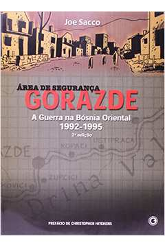 Área de Segurança Gorazde- a Guerra na Bósnia Oriental 1992-1995 - 2a edição