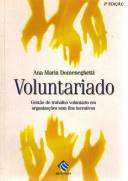 Voluntariado: Gestão do Trabalho Voluntário Em Organizações sem Fins L