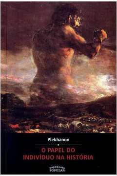 O Papel do Indivíduo na História