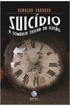 Suicidio, a Sombria Trilha da Ilusão