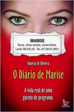 O DIÁRIO DE MARISE A VIDA REAL DE UMA GAROTA DE PROGRAMA