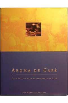 Aroma de Café: Guia Práctico para Apreciadores de Café