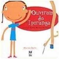 Ouviram do Ipiranga - a Historia do Hino Nacional Brasileiro