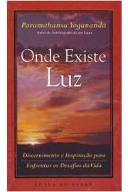 Onde Existe Luz Discernimentos e Inspiraçao