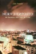 Nervo Exposto - de Havana a Santiago de Cuba