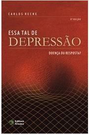 Essa Tal Depressão: Doença Ou Resposta?