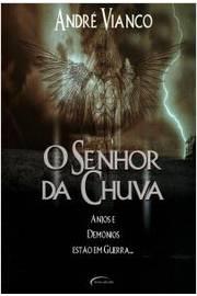 Kit. Andre Vianco (3 Livros) Senhor da Chuva + os Sete + Setimo