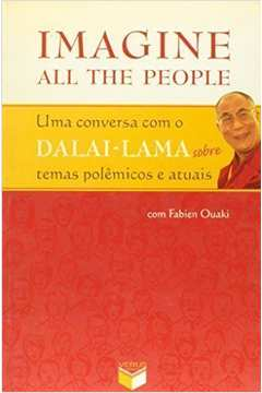 Imagine All the People - Uma Conversa com o Dalai Lama Sobre Temas Polêmicos e Atuais