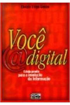 Voce @ Digital: Esteja Pronto para a Revolucao da Informacao