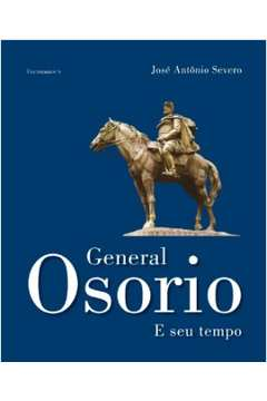 General Osorio e Seu Tempo
